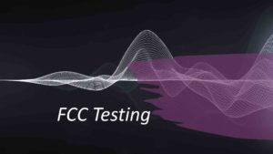 FCC Testing